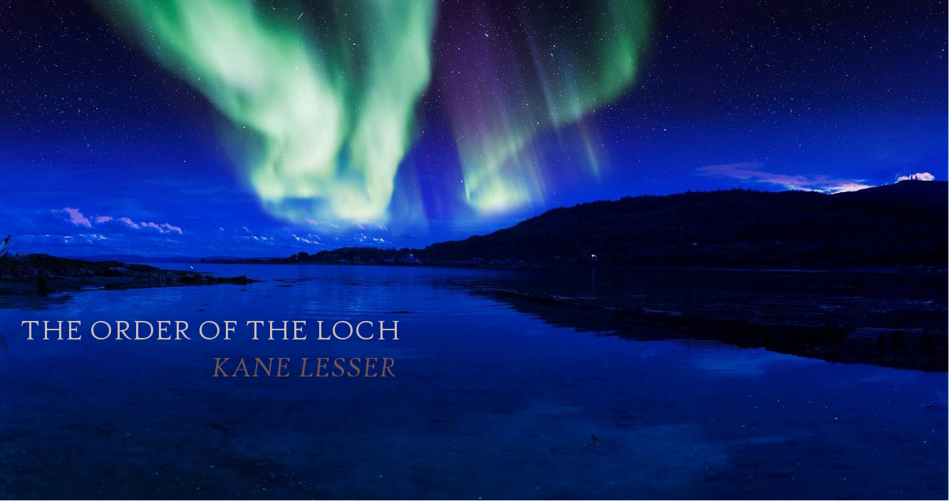 In the works: THE ORDER OF THE LOCH